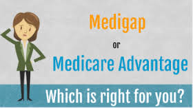 medicare questions medigap or medicare advantage